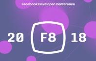 รวม 5 ไฮไลต์ในงาน Facebook F8 Developer Conference 2018 มีอะไรน่าสนใจบ้าง ?